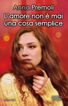 CrazyForRomance: L'amore non è mai una cosa semplice di Anna Premol...