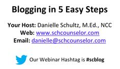 "School Counselor Blog: ""Blogging in 5 Easy Steps"" Webinar Reminder!"