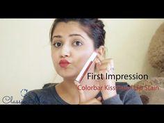 First Impression I COLORBAR Kiss Proof Lip Stain I Indian Beauty Guru I Classic Mia - YouTube