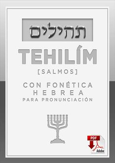 TEHILÍM LOS SALMOS CON FONETICA HEBREA Hebrew Bible, Learn Hebrew, Hebrew Words, Bible Verses For Kids, Psalms, Quotations, You Are The Father, Inspirational Quotes, Faith