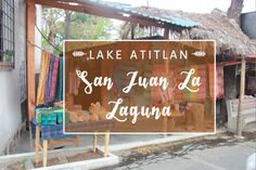 Boat Trip to San Juan La Laguna, Lake Atitlán   The Wanderlust Effect Travel Blog