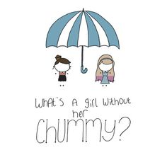 """""""What's a Girl Without her Chummy?"""" T-Shirts & Hoodies by Courtney Manning 