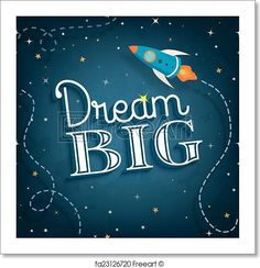 Dream big, cute inspirational typographic quote poster, vector illustration - Artwork  - Art Print from FreeArt.com