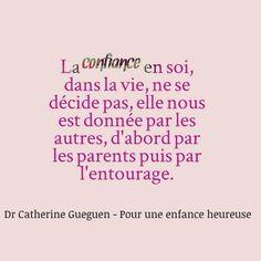 La confiance en soi nous est donnée d'abord par les parents.