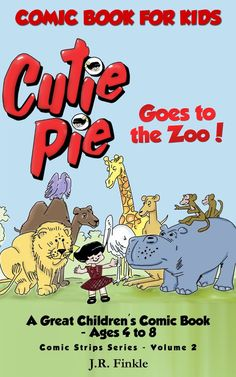 Cutie Pie Goes to the Zoo ~~ Comic Book for Kids.     A Great Comic Book for Kids  — Get a FREE Online  PDF Coloring Book