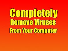 Completely Remove Viruses From Your Computer - YouTube