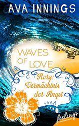 Waves of Love - Rory: Vermächtnis der Angst: Roman (feelings emotional eBooks)