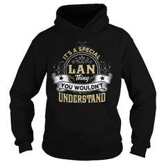 I Love LAN LANYEAR LANBIRTHDAY LANHOODIE LANNAME LANHOODIES  TSHIRT FOR YOU Shirts & Tees