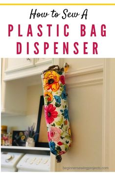 How to Sew a Plastic Bag Dispenser - So easy and useful! How to Sew a Plastic Bag Dispenser - So easy and useful! Plastic Bag Dispenser, Plastic Bag Holders, Diy Bag Dispenser, Plastic Bag Storage, Sewing Hacks, Sewing Tutorials, Sewing Crafts, Sewing Tips, Dress Tutorials