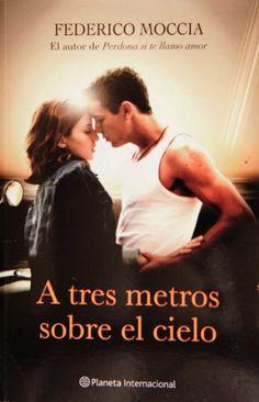 A tres metros sobre cielo (Spanish Edition) by Federico Moccia,