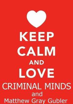 Criminal minds...and Matthew Gray Gubler