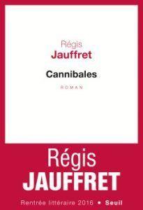 Régis Jauffret : Cannibales