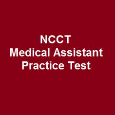 76 free ncct medical assistant practice test online multiple choice questions give you a hand in