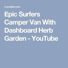 Epic Surfers Camper Van With Dashboard Herb Garden