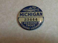VINTAGE 1931 MICHIGAN TROUT FISHING LICENSE BADGE PINBACK NICE Escanaba $2 Ship