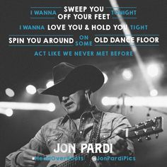 "Some of my favorite lyrics in the song, ""I wanna sweep you off our feet tonight.  I wanna love you and hold you tight.  Spin you round on some old dance floor..."""