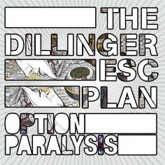 Dillinger Escape Plan, Option Paralysis