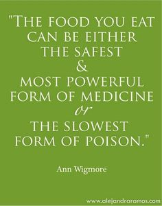 Food can be your most powerful form of medicine