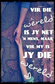 Vir my is jy die wêreld. Gods Love Quotes, First Love Quotes, Love Husband Quotes, Some Quotes, Quotes For Him, Xmas Quotes, Afrikaanse Quotes, Romantic Quotes, Wise Words