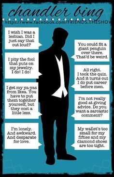 Chandler quotes for all the Chandler lovers :)