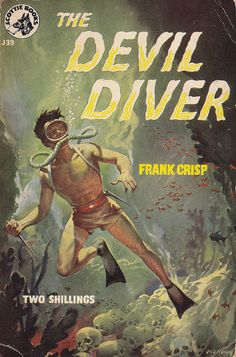 The Devil Diver by Frank Crisp, UK Edition. Scottie Books J39 (1956). Cover art by James E. McConnell - a series that looked really good
