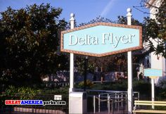 Delta Flyer Sign Great America, Memories, Signs, Image, Santa Cruz, Memoirs, Novelty Signs, Remember This, Signage