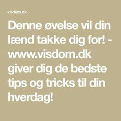 Denne øvelse vil din lænd takke dig for! - www.visdom.dk giver dig de bedste tips og tricks til din hverdag!