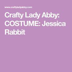Crafty Lady Abby: COSTUME: Jessica Rabbit