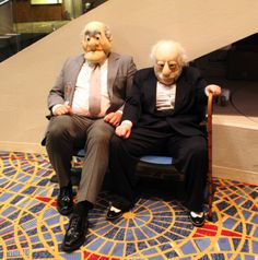 Statler & Waldorf. Part of me is DYING to know how they made those masks.