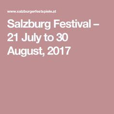 Salzburg Festival – 21 July to 30 August, 2017