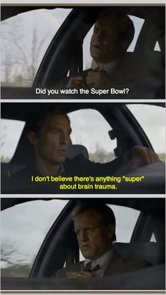 "On the Super Bowl. | This Is The ""True Detective"" Meme You've Been Waiting For"