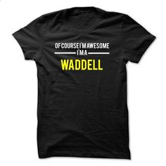 Of course Im awesome Im a WADDELL - #tshirt illustration #black sweatshirt. I WANT THIS => https://www.sunfrog.com/Names/Of-course-Im-awesome-Im-a-WADDELL-9729E1.html?68278
