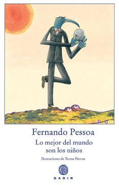 """""""Lo mejor del mundo son los niños"""" de Fernando Pessoa El libro recoge poesías """"infantiles"""" del genial Fernando Pessoa. Se trata de textos para la infancia o alrededor de temas que pueden atraer a los niños.  Algunos de los poemas fueron dedicados a su sobrina Manuela; otros a la muñeca de Manuela, Lili; los demás fueron escritos originariamente para adultos, pero pueden ser disfrutados por todas las edades. DE 9 A 11 AÑOS Signatura: V GAD bos"""