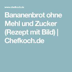 Bananenbrot ohne Mehl und Zucker (Rezept mit Bild) | Chefkoch.de