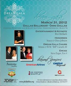 The Dream Gala is March 31st at the Omni In Dallas. Please Join us!