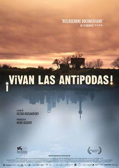 """¡Vivan las Antipodas! - Victor Kossakovsky 2011 - DVD07887 -- """"What would be the shortest route between Entre Rios in Argentina & the Chinese metropolis Shanghai? Simply a straight line through the center of the earth, since the two places are antipodes: They are located diametrically opposite each other on the Earth's surface. During his visits to four such antipodal pairs, the award-winning documentary filmmaker Victor Kossakovsky captured images that turn our view of the world upside…"""