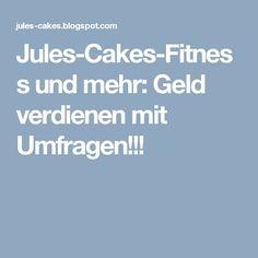 Jules-Cakes-Fitness und mehr: Geld verdienen mit Umfragen!!!