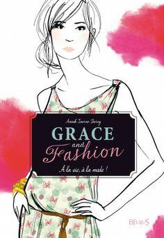 Livre A la vie, à la mode ! (T1), collection Grace and fashion - Journo-Durey Anouk - Catalogue Jeunesse - éditions Fleurus