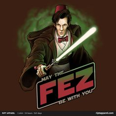 For all you Doctor Who and Star Wars Fans this is an awesome mash-up from RIPT Apparel. See it here Like this if you are a fan of the Great Doctor! Doctor Who and Star Wars Mashup From RIPT Apparel Doctor Who Fez, Eleventh Doctor, Doctor Stuff, Dr Who, Fandom Crossover, Matt Smith, Time Lords, Superwholock, Tardis