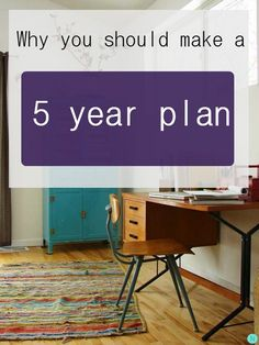 Why YOU should make a 5 year plan