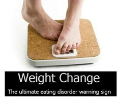 weight change - the ultimate eating disorder warning sign.  Blog post showing you what to look out for from www.eatingdisordersadvice.co.uk