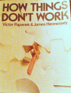 How things don't work by Victor J Papanek