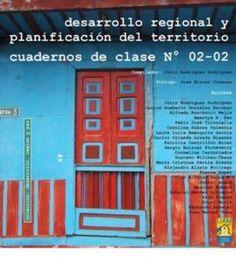 Desarrollo regional y planificación del desarrollo. Cuadernos de clase no. 2, maestría de desarrollo regional y planificación del territorio (PRINT, 2009) SOLICITAR/REQUEST