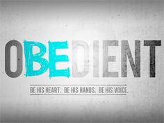 Obedient Missions Graphic (I like this... Except for the creepy image of a person behind the word...)