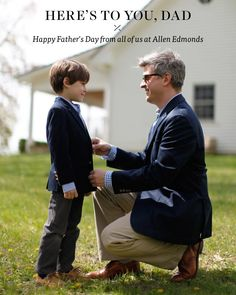 Here's To You, Dad! Happy Father's Day from all of us at Allen Edmonds.