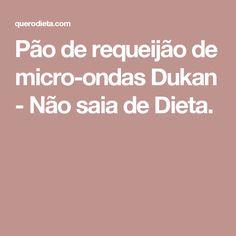 Pão de requeijão de micro-ondas Dukan - Não saia de Dieta.