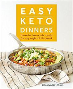 Easy Keto Dinners: Carolyn Ketchum: 9781628602777: Amazon.com: Books Keto Menu Plan, Keto Diet Plan, Keto Meal, Ketogenic Diet, Ketogenic Cookbook, Low Carb Meal Plan, Ketogenic Recipes, Diet Plans, Low Carb Keto