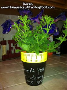 My Niece made this darling gift for Teacher Appreaction--- It says Thanks for helping me to grow!!!!
