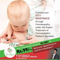 Increase your KID'S Resistance through Homoeopathy under the Expert Treatment of Homoeopathic Pediatric Specialist.  For More Details visit:  http://www.drvipun.com/