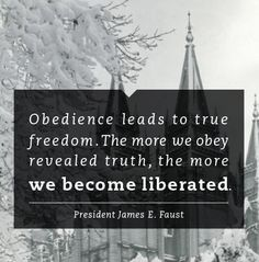 Obedience leads to true freedom James E Faust